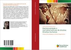 Bookcover of Decolonialidade e narr(alterna)tivas de direitos Direitos Humanos