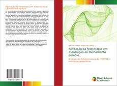 Обложка Aplicação da fototerapia em associação ao treinamento aeróbio
