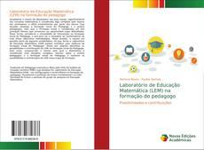 Laboratório de Educação Matemática (LEM) na formação do pedagogo的封面