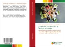 Bookcover of Juventude universitária e Direitos Humanos