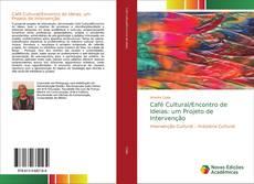 Café Cultural/Encontro de Ideias: um Projeto de Intervenção kitap kapağı