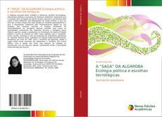 """Bookcover of A """"SAGA"""" DA ALGAROBA Ecologia política e escolhas tecnológicas"""