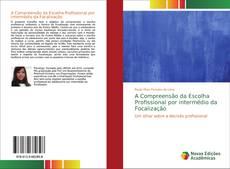 Capa do livro de A Compreensão da Escolha Profissional por intermédio da Focalização