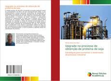 Bookcover of Upgrade no processo de obtenção de proteína de soja