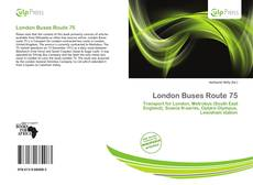 Bookcover of London Buses Route 75