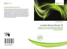 London Buses Route 75 kitap kapağı