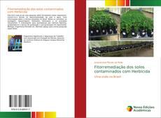 Bookcover of Fitorremediação dos solos contaminados com Herbicida
