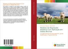Bookcover of Modelos de Regressão Aleatória Com Aplicação em Dados Bovinos
