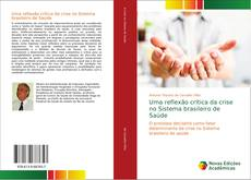 Uma reflexão crítica da crise no Sistema brasileiro de Saúde的封面