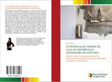 Copertina di A influência do método de cura na resistência à compressão do concreto