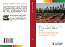 Bookcover of O Vale do Paraíba fluminense e a produção de história pública