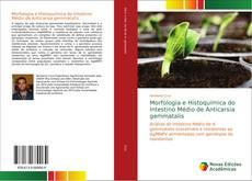 Bookcover of Morfologia e Histoquímica do Intestino Médio de Anticarsia gemmatalis