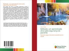 Bookcover of Reflexão: um aprendizado ativo pela segurança do paciente