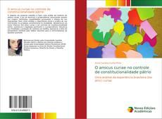Capa do livro de O amicus curiae no controle de constitucionalidade pátrio