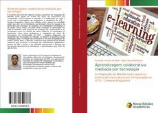 Aprendizagem colaborativa mediada por tecnologia kitap kapağı