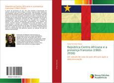 Portada del libro de República Centro Africana e a presença francesa (1960-2016)