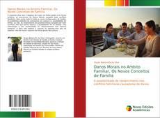 Обложка Danos Morais no Ambito Familiar, Os Novos Conceitos de Familia