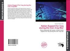 Copertina di Italian Support for Iraq during the Iran–Iraq War