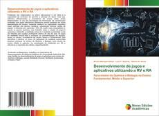 Desenvolvimento de jogos e aplicativos utilizando a RV e RA kitap kapağı