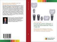 Capa do livro de Estudo de juntas soldadas a laser dos biomateriais Ticp e Ti-6Al-4V