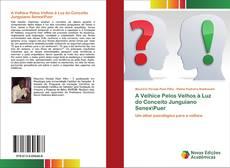 Bookcover of A Velhice Pelos Velhos à Luz do Conceito Junguiano Senex\Puer