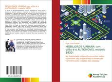 Buchcover von MOBILIDADE URBANA: um vilão é o AUTOMÓVEL modelo 1930!