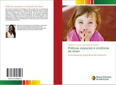 Bookcover of Práticas corporais e síndrome de down