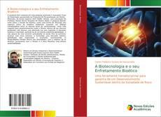 Bookcover of A Biotecnologia e o seu Enfretamento Bioético