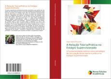 Bookcover of A Relação Teoria/Prática no Estágio Supervisionado