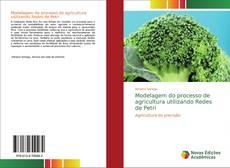 Modelagem do processo de agricultura utilizando Redes de Petri kitap kapağı