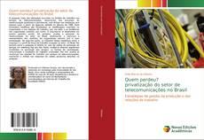 Capa do livro de Quem perdeu? privatização do setor de telecomunicações no Brasil