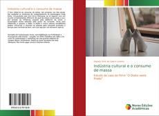 Capa do livro de Indústria cultural e o consumo de massa