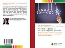Borítókép a  A prática da gestão na educação de jovens e adultos - hoz