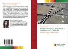 Bookcover of Desenvolvimento Regional e a Infraestrutura Logística