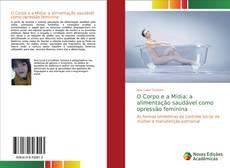 Capa do livro de O Corpo e a Mídia: a alimentação saudável como opressão feminina