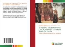 Capa do livro de O Trabalho Dos Enfermeiros Com Mulheres na Estratégia Saúde Da Famíla