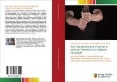 Capa do livro de Ela não precisava chamar a polícia: homens e violência conjugal