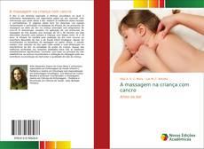 Bookcover of A massagem na criança com cancro