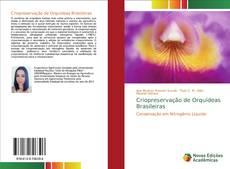 Bookcover of Criopreservação de Orquídeas Brasileiras