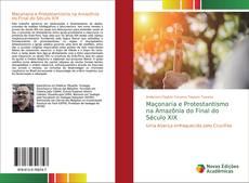 Capa do livro de Maçonaria e Protestantismo na Amazônia do Final do Século XIX