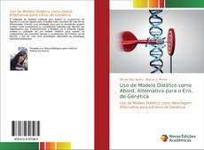 Copertina di Uso de Modelo Didático como Abord. Alternativa para o Ens. de Genética