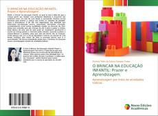 Capa do livro de O BRINCAR NA EDUCAÇÃO INFANTIL: Prazer e Aprendizagem.