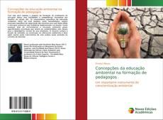 Bookcover of Concepções da educação ambiental na formação de pedagogos