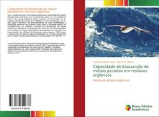 Capa do livro de Capacidade de biossorção de metais pesados em resíduos orgânicos