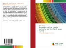 Bookcover of A relação entre a escola particular e a família de seus alunos