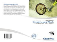 Bookcover of Michigan Logging Wheels