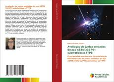 Capa do livro de Avaliação de juntas soldadas do aço ASTM 335 P91 submetidas a TTPS