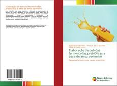 Portada del libro de Elaboração de bebidas fermentadas prebióticas a base de arroz vermelho