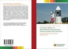 Um Novo Olhar no Atendimento Educacional Especializado para Autismo的封面