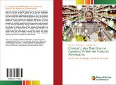 Bookcover of O Impacto das Mascotes no Consumo Infantil de Produtos Alimentares